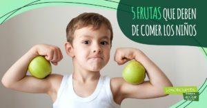 5 frutas que deben de comer los niños