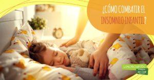 ¿Cómo combatir el insomnio infantil?