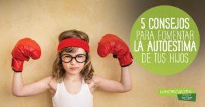 ¿Cómo fomentar la autoestima de nuestros hijos?