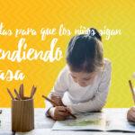 5 herramientas para que los niños aprendan en casa